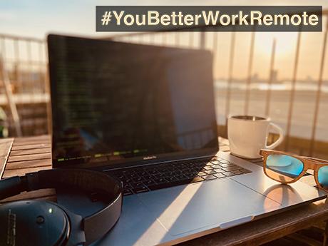 Für die Zukunft gilt #YouBetterWorkRemote